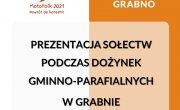 Prezentacja sołectw podczas Dożynek Gminno-Parafialnych Grabno 2021